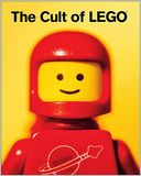 The Cult of LEGO by John Baichtal: Book Cover