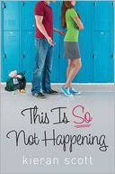 This Is So Not Happening (He's So/She's So Trilogy Series #3)