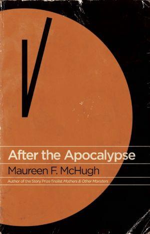 Mobi ebook download free After the Apocalypse ePub PDB DJVU by Maureen F. McHugh 9781931520294