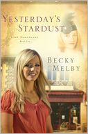 Yesterday's Stardust by Becky Melby: Book Cover