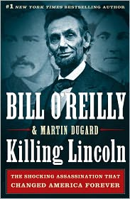 Killing Lincoln: The Shocking Assassination that Changed America Forever Ebook for Nook