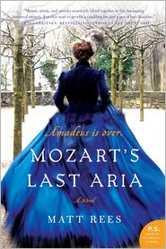Mozart's Last Aria: A Novel by Matt Rees: Book Cover