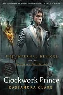 Clockwork Prince Exclusive Edition (Infernal Devices Series #2)