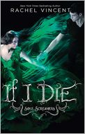 If I Die (Soul Screamers Series #5) by Rachel Vincent: NOOK Book Cover