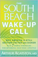 The South Beach Wake-Up Call by Arthur Agatston: NOOK Book Cover