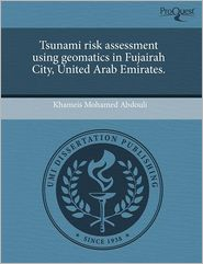 Tsunami risk assessment using geomatics in Fujairah City, United Arab Emirates.