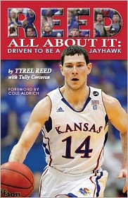 Reed All About It: Driven to be a Jayhawk by Tyrel Reed: Book Cover