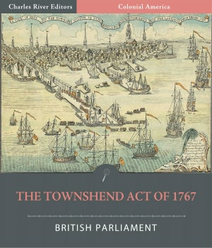 The Boston Port Act: the first of the acts that passed in response ...