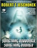 Something Borrowed, Something Doomed by Robert Jeschonek: NOOK Book Cover