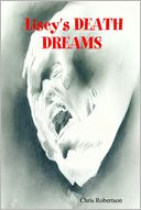 Lisey's Death Dreams by Chris Robertson: NOOK Book Cover