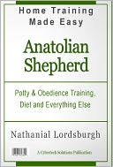download Potty And Obedience Training, Diet And Everything Else For Your Anatolian Shepherd book