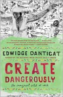 download Create Dangerously : The Immigrant Artist at Work book