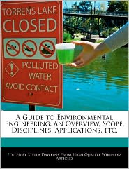 A Guide to Environmental Engineering: An Overview, Scope, Disciplines, Applications, etc.