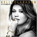 Stronger [Deluxe Edition] by Kelly Clarkson: CD Cover