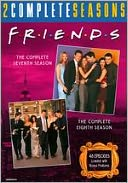 Friends: the Complete Seventh and Eighth Seasons