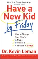 Have a New Kid by Friday by Kevin Leman: NOOK Book Cover