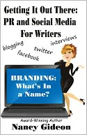 download Getting It Out There : PR and Social Media for Writers; Branding: What's In a Name? book