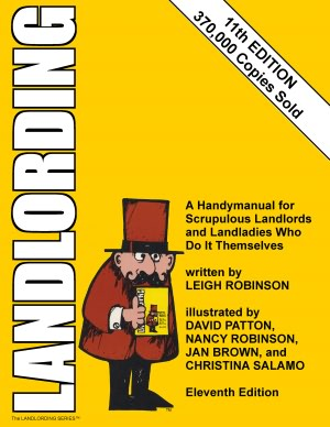 Landlording, 11th Edition: A Handymanual for Scrupulous Landlords and Landladies Who Do It Themselves