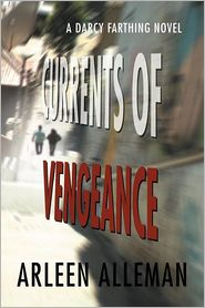 Currents of Vengeance: A DARCY FARTHING NOVEL by Arleen Alleman: Book Cover