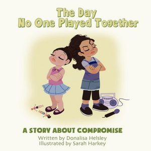 The Day No One Played Together: A Story about Compromise