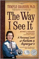 The Way I See It, Revised and Expanded 2nd Edition by Temple Grandin: NOOK Book Cover