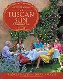 The Tuscan Sun Cookbook by Frances Mayes: Book Cover