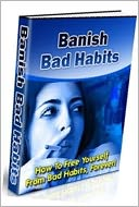 download Study Guide eBook - How To Free Yourself From Bad Habits, Forever! - Self-destructive behavior book