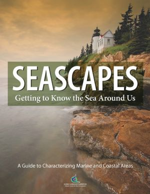 Seascapes: Getting to Know the Sea around Us