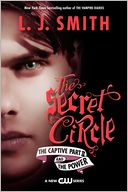 The Captive (Part 2) and The Power (Secret Circle Series #2-3) by L. J. Smith: NOOK Book Cover