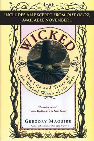 Wicked with Bonus Material: Life and Times of the Wicked Witch of the West