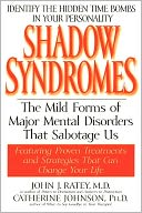 download Shadow Syndromes : The Mild Forms of Major Mental Disorders That Sabotage Us book