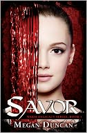 Savor, a Paranormal Romance (Warm Delicacy Series, Book 1) by Megan Duncan: NOOK Book Cover