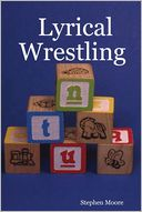 Lyrical Wrestling by Stephen Moore: NOOK Book Cover