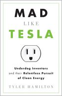 Mad Like Tesla by Tyler Hamilton: NOOK Book Cover
