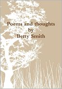 Poems and Thoughts by Betty Smith: NOOK Book Cover