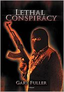 Lethal Conspiracy by Gary Fuller: Book Cover