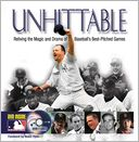 download Unhittable : Reliving the Magic and Drama of Baseball's Best-Pitched Games book