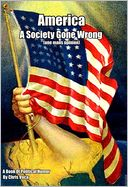 download America A Society Gone Wrong : one mans opinion book