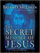 The Secret Message of Jesus by Brian McLaren: Audio Book Cover