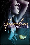 Guardian by Courtney Cole: NOOK Book Cover