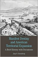 Manifest Destiny and American Territorial Expansion by Amy S. Greenberg: Book Cover