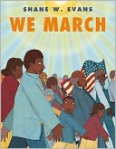 We March by Shane W. Evans: Book Cover