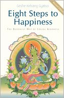 Eight Steps to Happiness - The Buddhist Way of Loving Kindness by Geshe Kelsang Gyatso: NOOK Book Cover