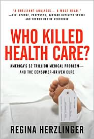 Who Killed Health Care? by Regina Herzlinger: Book Cover