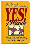 Little Gold Book of Yes! Attitude by Jeffrey Gitomer: Book Cover