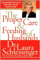 Proper Care and Feeding of Husbands by Laura Schlessinger: Book Cover