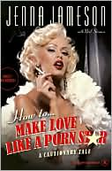 How to Make Love like a Porn Star by Jenna Jameson: Book Cover