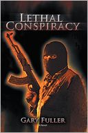 Lethal Conspiracy by Gary Fuller: NOOK Book Cover