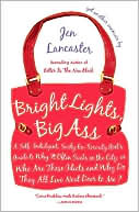 Bright Lights, Big Ass by Jen Lancaster: Book Cover