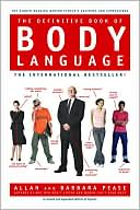 The Definitive Book of Body Language: Why What People Say Is Different from What They Think or Feel by Barbara & Allan Pease
